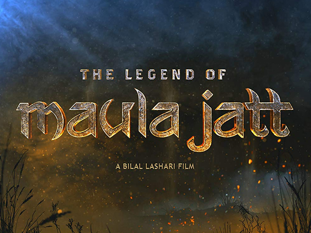 rustic and audacious the legend of maula jatt is a risk that just might pay off for pakistani cinema